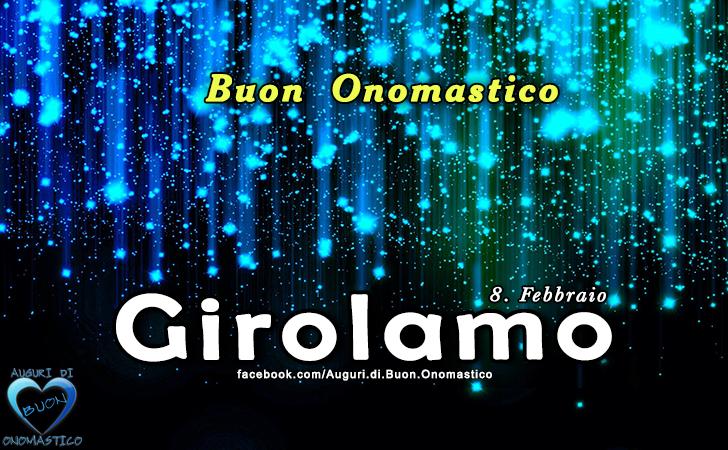 Buon Onomastico Girolamo! - Buon Onomastico Girolamo!