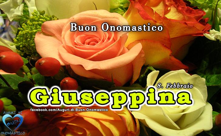 Buon Onomastico Giuseppina! - Buon Onomastico Giuseppina!