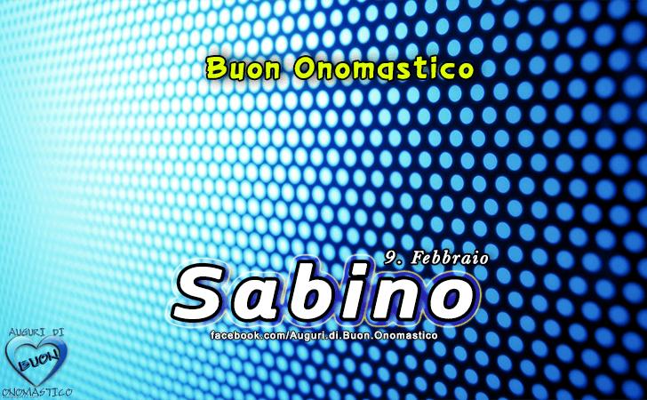 Buon Onomastico Sabino! - Buon Onomastico Sabino!