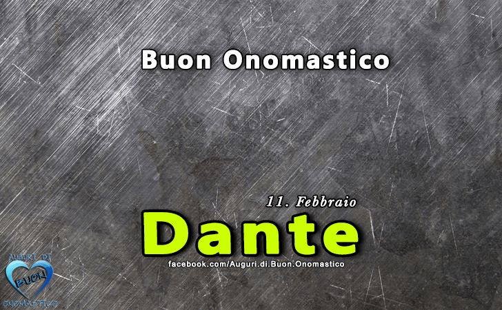 Buon Onomastico Dante! - Buon Onomastico Dante!