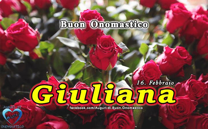 Buon Onomastico Giuliana (16 Febbraio)