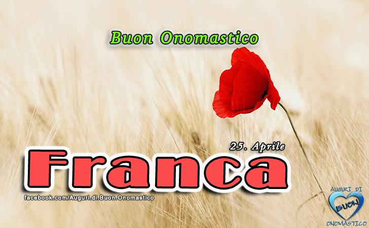 Buon Onomastico Franca! - Buon Onomastico Franca!