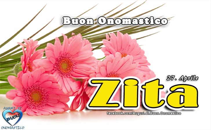 Buon Onomastico Zita! - Buon Onomastico Zita!