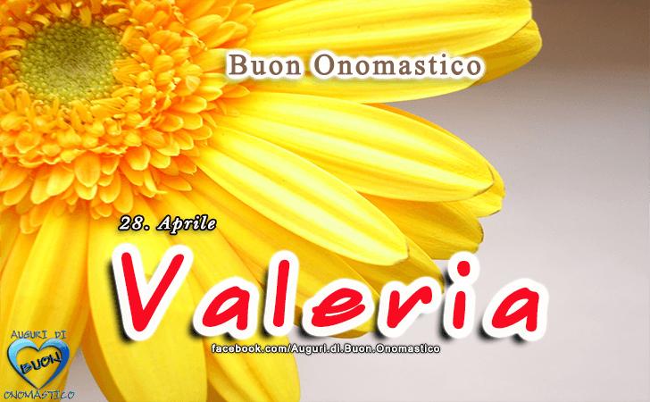 Buon Onomastico Valeria! - Buon Onomastico Valeria!