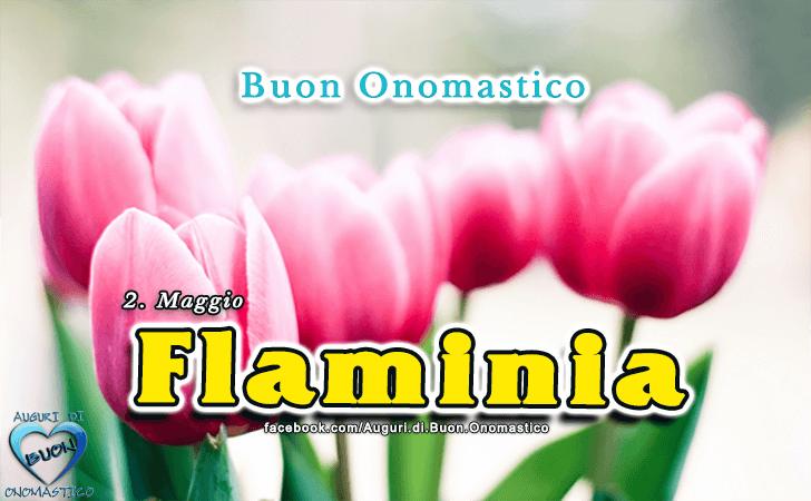 Buon Onomastico Flaminia! - Buon Onomastico Flaminia!