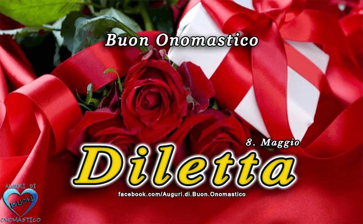 Buon Onomastico Diletta! - Buon Onomastico Diletta!