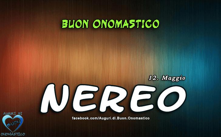 Buon Onomastico Nereo! - Buon Onomastico Nereo!