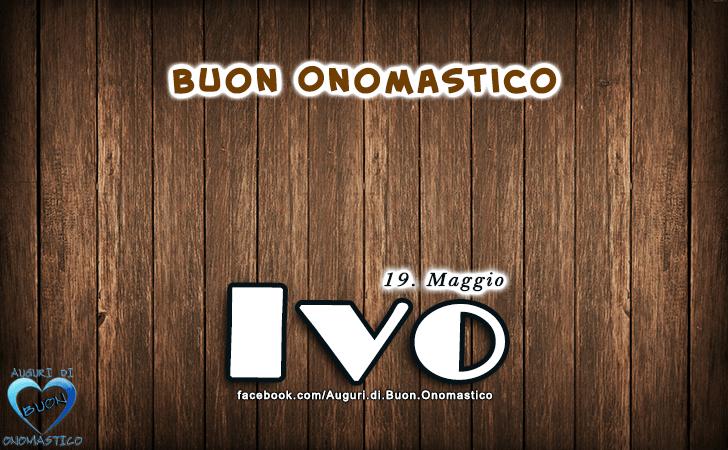 Buon Onomastico Ivo! - Buon Onomastico Ivo!