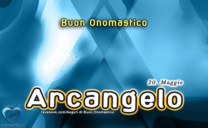 Buon Onomastico Arcangelo! - Buon Onomastico Arcangelo!