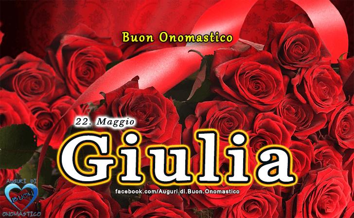 Buon Onomastico Giulia - Santa Giulia - Onomastico del nome Giulia 22 maggio