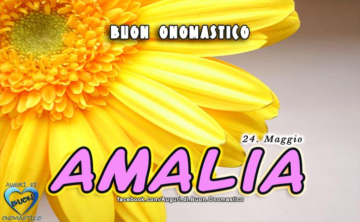 Buon Onomastico Amalia! - Buon Onomastico Amalia!
