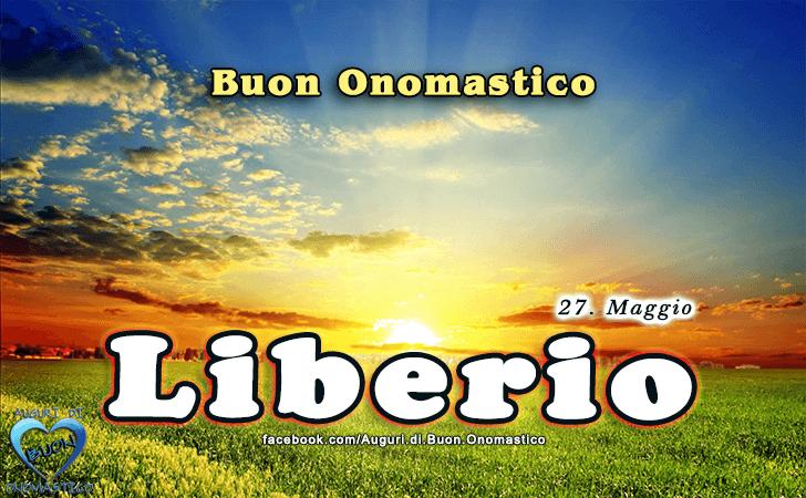 Buon Onomastico Liberio! - Buon Onomastico Liberio!