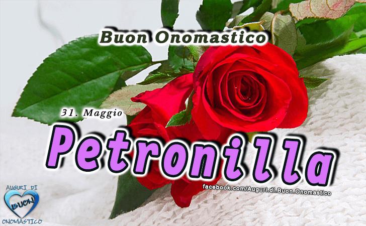 Buon Onomastico Petronilla! - Buon Onomastico Petronilla!