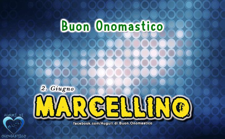 Buon Onomastico Marcellino! - Buon Onomastico Marcellino!