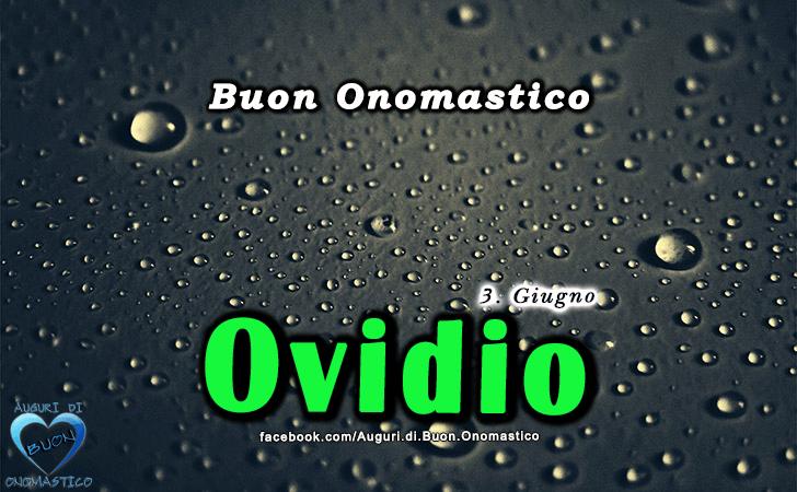 Buon Onomastico Ovidio! - Buon Onomastico Ovidio!