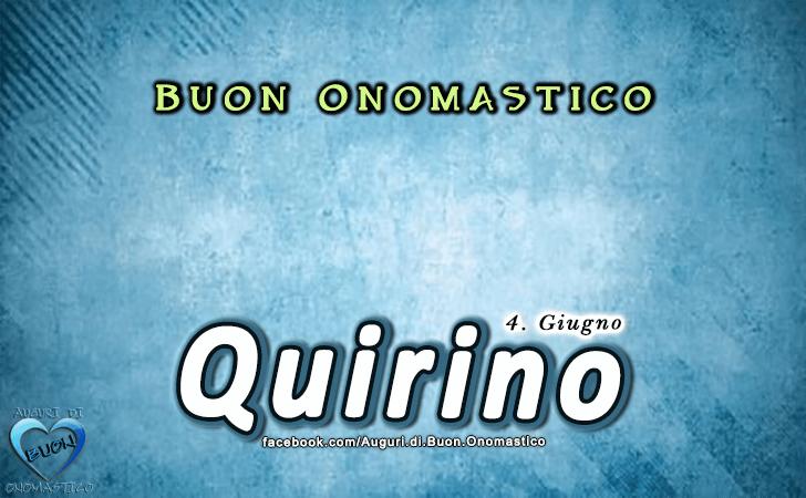 Buon Onomastico Quirino! - Buon Onomastico Quirino!