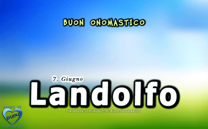 Buon Onomastico Landolfo! - Buon Onomastico Landolfo!