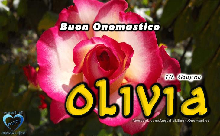 Buon Onomastico Olivia! - Buon Onomastico Olivia!