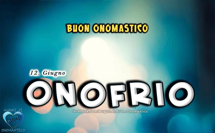 Buon Onomastico Onofrio! - Buon Onomastico Onofrio!