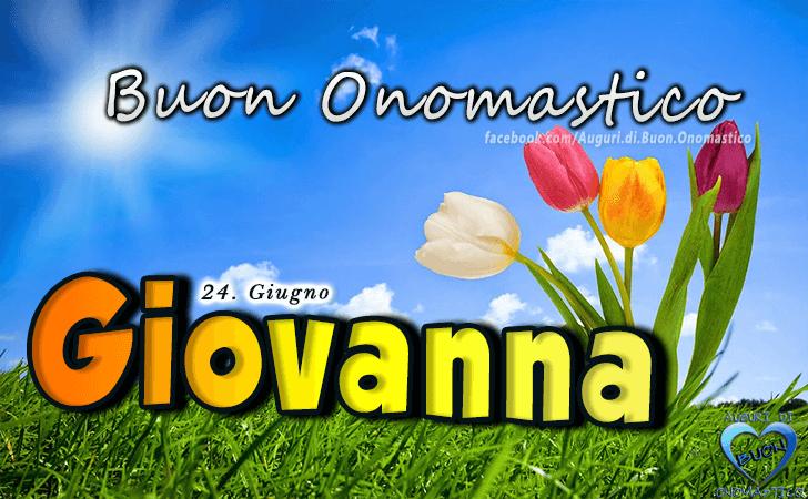 Buon Onomastico Giovanna - Auguri di Buon Onomastico del nome Giovanna