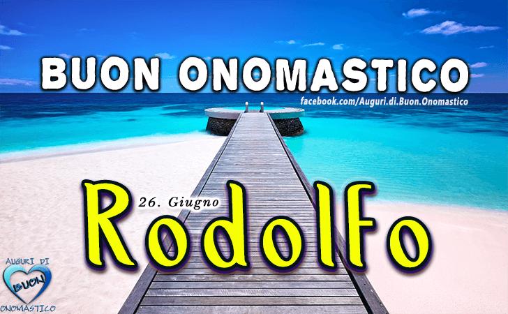 Buon Onomastico Rodolfo! - Buon Onomastico Rodolfo!