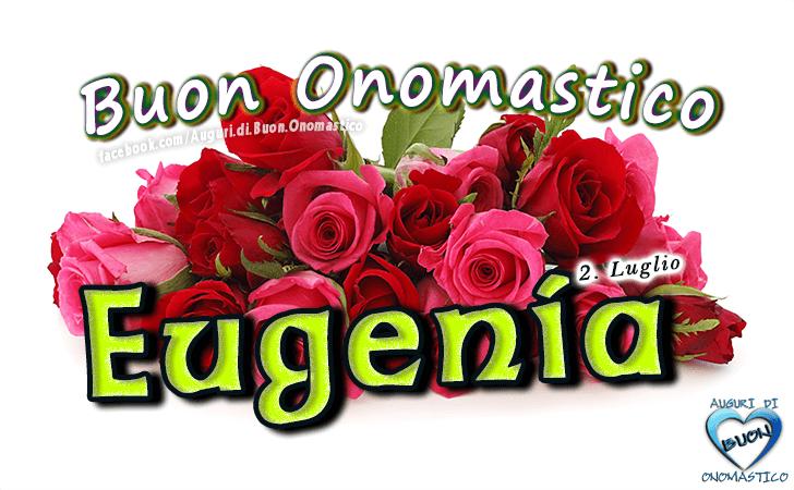 Buon Onomastico Eugenia! - Buon Onomastico Eugenia!