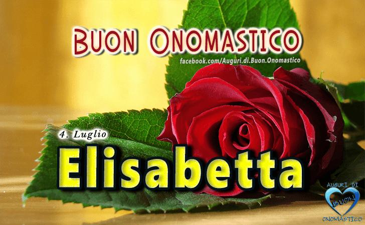 Buon Onomastico Elisabetta (4 luglio)