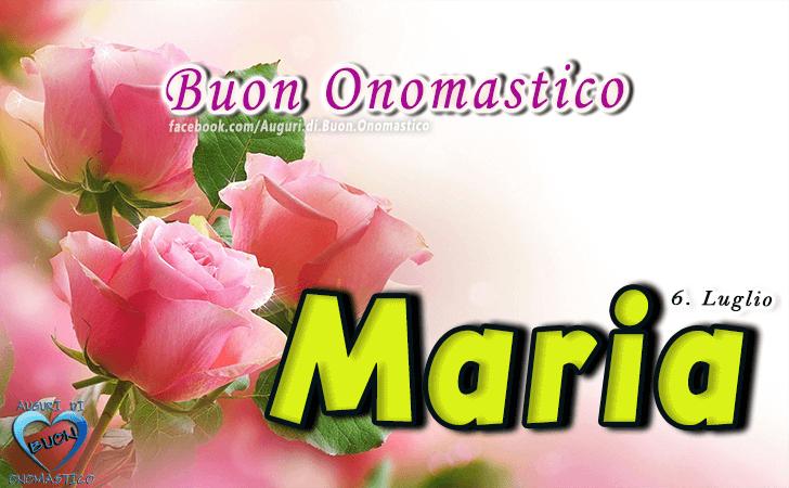 Buon Onomastico Maria! - Buon Onomastico Maria!