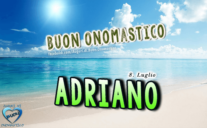 Buon Onomastico Adriano! - Buon Onomastico Adriano!
