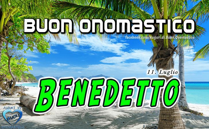 Buon Onomastico Benedetto! - Buon Onomastico Benedetto!