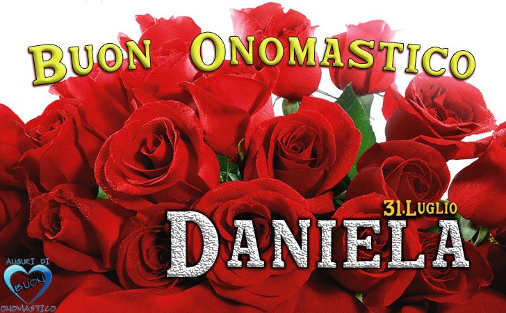 Buon Onomastico Daniela - Onomastico del nome Daniela 31 luglio, frasi e immagini di auguri di onomastico Daniela