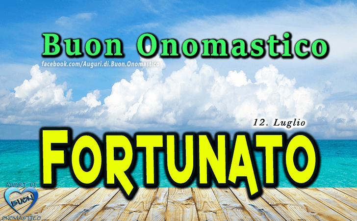 Buon Onomastico Fortunato! - Buon Onomastico Fortunato!