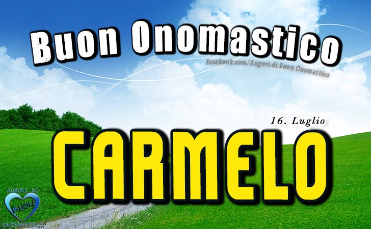 Buon Onomastico Carmelo - Onomastico del nome Carmelo (16 Luglio)
