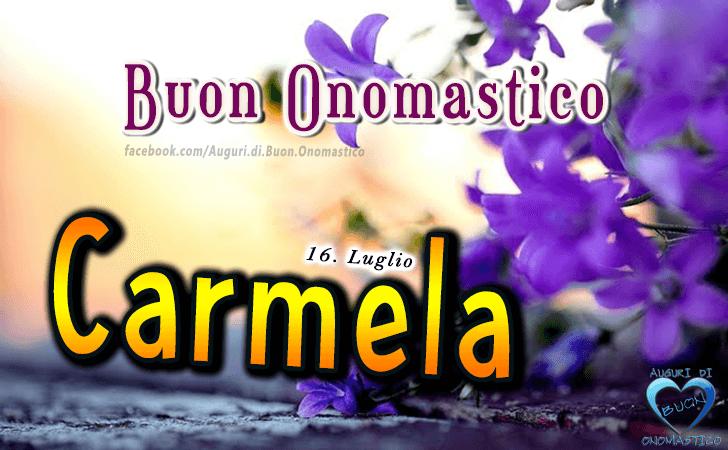 Buon Onomastico Carmela (16 Luglio)