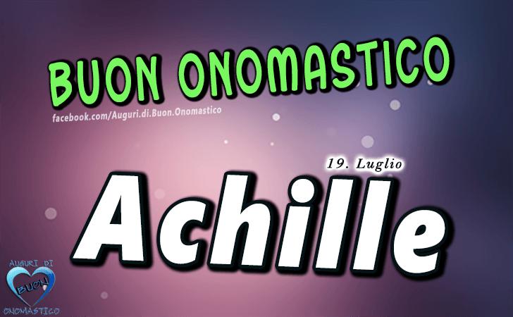 Buon Onomastico Achille! - Buon Onomastico Achille!