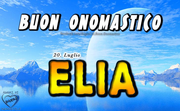 Buon Onomastico Elia! - Buon Onomastico Elia!