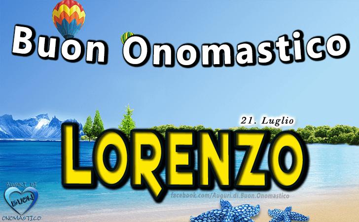 Buon Onomastico Lorenzo! - Buon Onomastico Lorenzo!