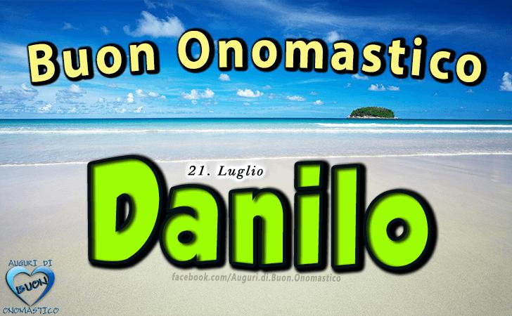 Buon Onomastico Danilo! - Buon Onomastico Danilo!