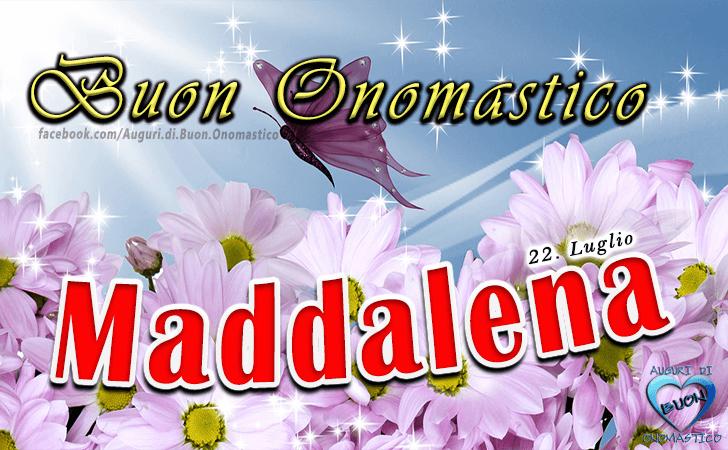 Buon Onomastico Maddalena - Onomastico del nome Maddalena 22 Luglio