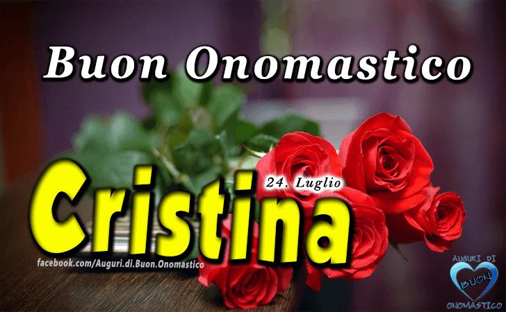 Buon Onomastico Cristina - Tanti Auguri di Buon Onomastico Cristina 24 Luglio