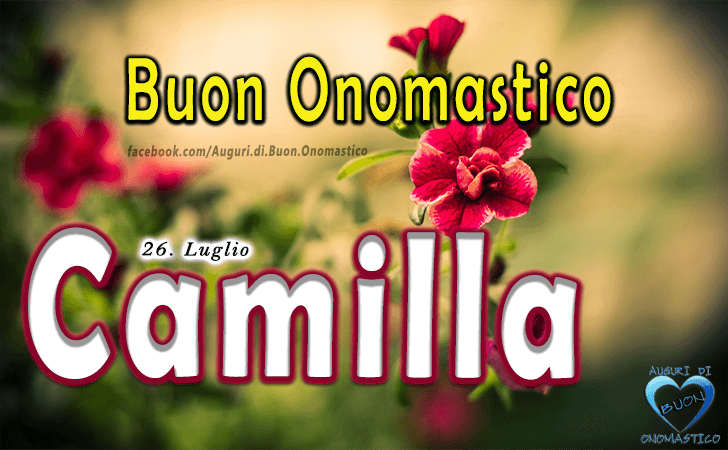 Buon Onomastico Camilla! - Buon Onomastico Camilla!