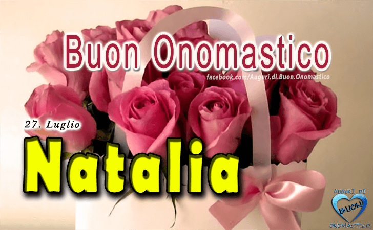 Buon Onomastico Natalia! - Buon Onomastico Natalia!