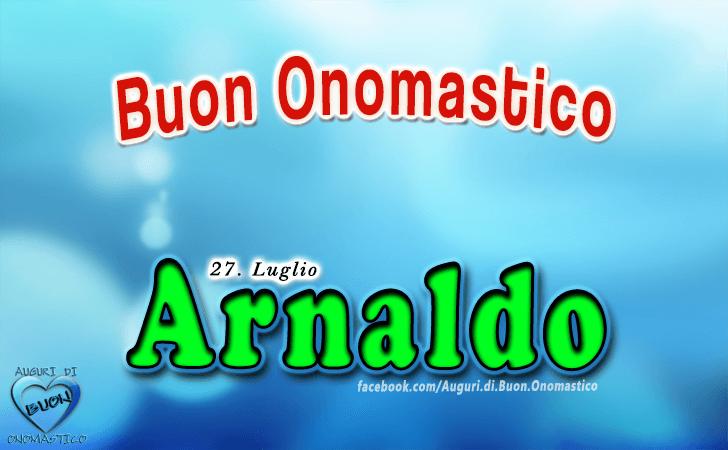 Buon Onomastico Arnaldo! - Buon Onomastico Arnaldo!