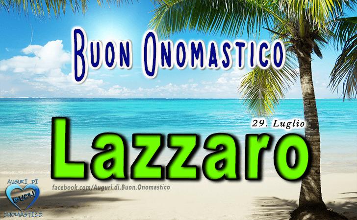 Buon Onomastico Lazzaro! - Buon Onomastico Lazzaro!