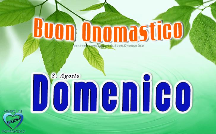 Buon Onomastico Domenico! - Buon Onomastico Domenico!