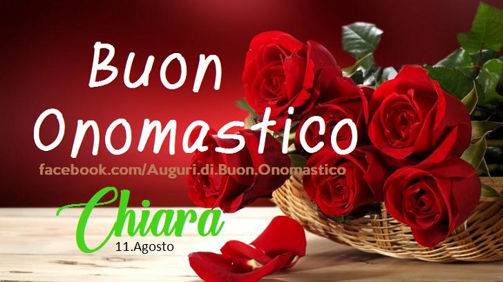 Buon Onomastico Chiara (11 Agosto)
