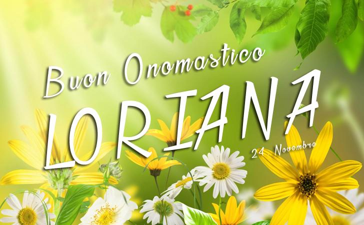 Buon Onomastico Loriana - Buon Onomastico Loriana