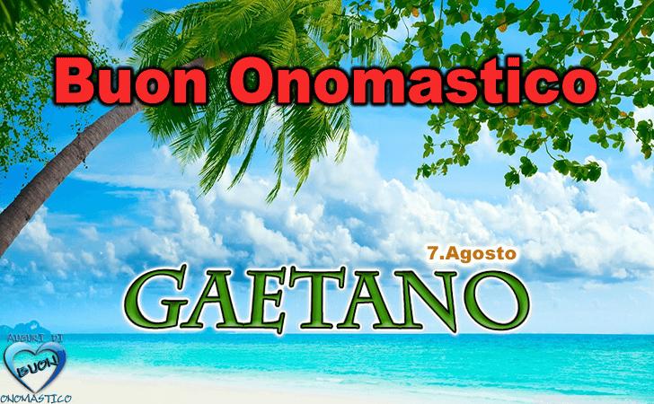 Buon Onomastico Gaetano! - Buon Onomastico Gaetano!
