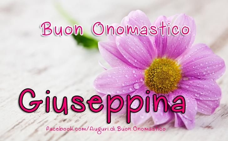 Buon Onomastico Giuseppina - Buon Onomastico Giuseppina - Onomastico del nome Giuseppina