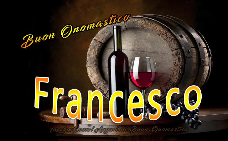 Buon Onomastico Francesco - Onomastico del nome Francesco - Buon Onomastico Francesco